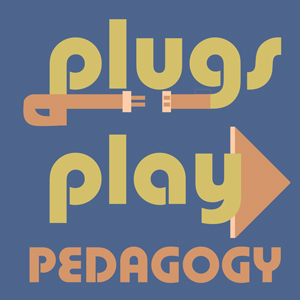 Logo for my podcast: Plugs, Play, Pedagogy
